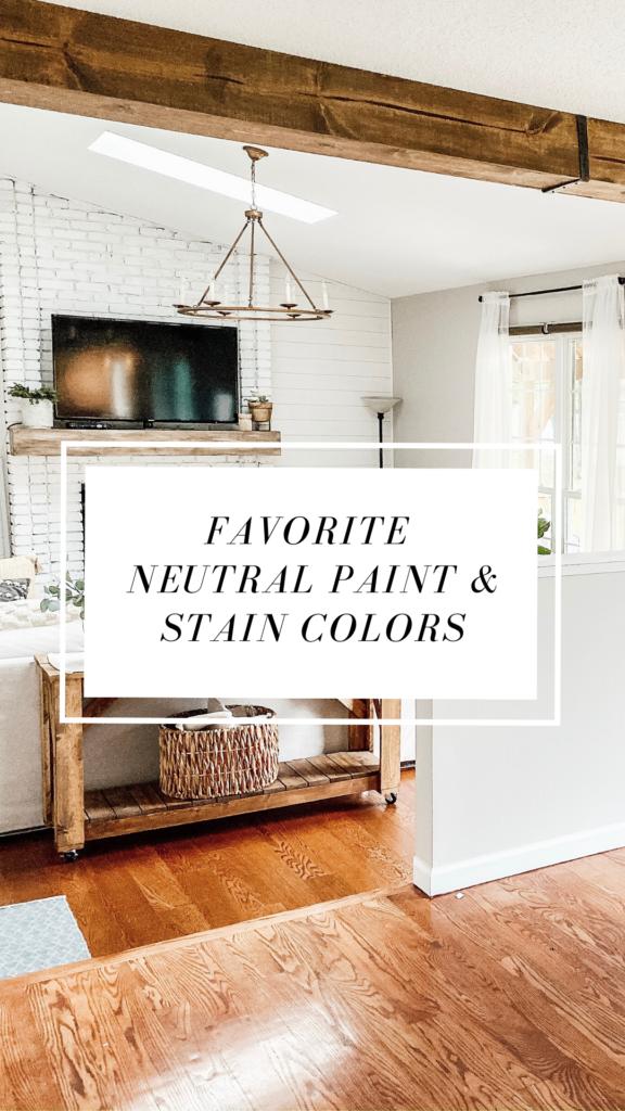 favorite neutral paint & stain colors